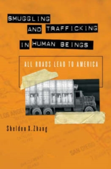 Smuggling and Trafficking in Human Beings : All Roads Lead to America, Hardback Book