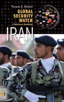 Global Security Watch-Iran : A Reference Handbook, Hardback Book