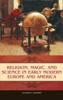 Religion, Magic, and Science in Early Modern Europe and America, Hardback Book