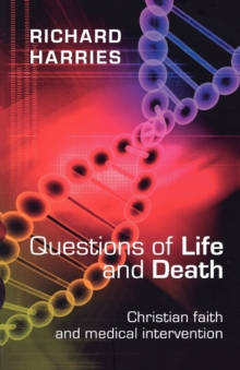 Questions of Life and Death : Christian Faith and Medical Intervention, Paperback Book