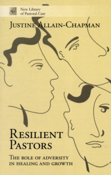 Resilient Pastors : The Role Of Adversity In Healing And Growth, Paperback / softback Book