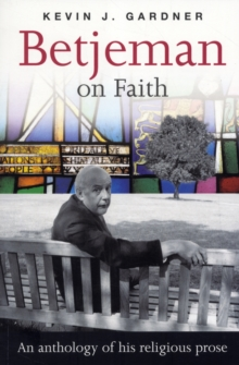 Betjeman on Faith : An Anthology of His Religious Prose, Paperback Book