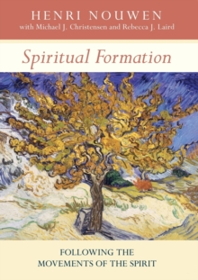 Spiritual Formation : Following the Movements of the Spirit, Paperback Book