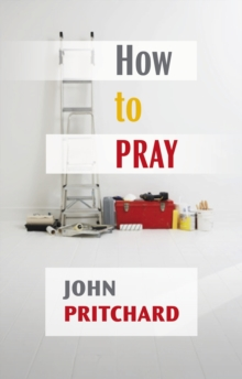 How to Pray : A Practical Handbook, Paperback Book