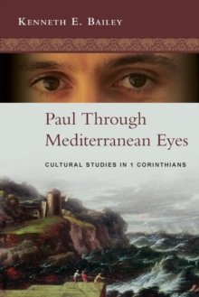 Paul Through Mediterranean Eyes : Cultural Studies in 1 Corinthians, Paperback Book