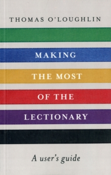 Making the Most of the Lectionary : A User's Guide, Paperback / softback Book