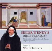 Sister Wendy's Bible Treasury : Stories and Wisdom Through the Eyes of Great Painters, Paperback Book