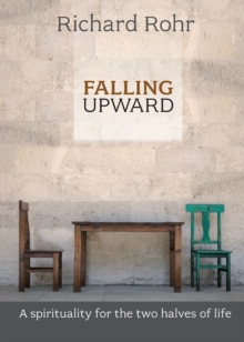 Falling Upward : A Spirituality for the Two Halves of Life, Paperback Book