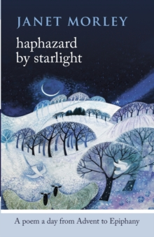 Haphazard by Starlight : A Poem a Day from Advent to Epiphany, Paperback Book