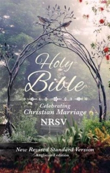 Holy Bible New Standard Revised Version : Celebrating Christian Marriage NRSV, Paperback / softback Book