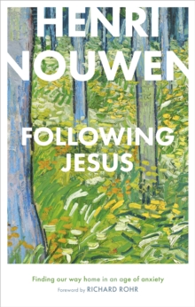 Following Jesus: Finding Our Way Home in an Age of Anxiety, Hardback Book