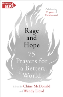 Rage and Hope : 75 prayers for a better world, Paperback / softback Book