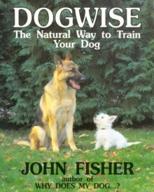 Dogwise : Natural Way to Train Your Dog, Paperback Book