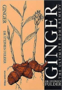 Ginger : The Ultimate Home Remedy, Paperback Book