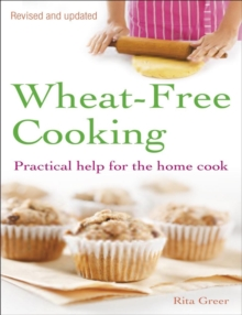 Wheat-free Cooking : Practical Help for the Home Cook, Paperback Book