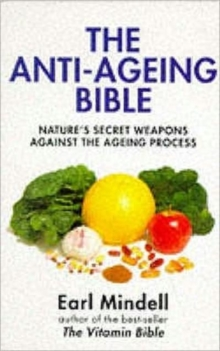 The Anti-Ageing Bible : Nature's Secret Weapons against the Ageing Process, Paperback Book