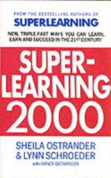 Superlearning 2000 : New Triple-fast Ways You Can Learn, Earn and Succeed in the 21st Century, Paperback Book