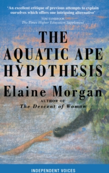Aquatic Ape Hypothesis : Most Credible Theory of Human Evolution, Paperback Book