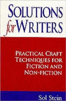 Solutions for Writers : Practical Craft Techniques for Fiction and Non-fiction, Paperback Book