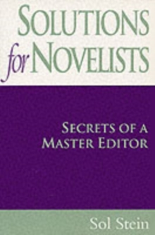 Solutions for Novelists : Secrets of a Master Editor, Paperback Book