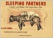 Sleeping Partners : Cracker and Micky - Two Dogs with a Tale, Paperback Book