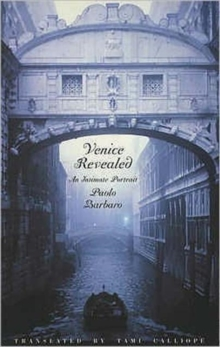 Venice Revealed : An Intimate Portrait, Paperback Book