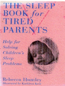 Sleep Book for Tired Parents : Help for Solving Children's Sleep Problems, Paperback Book
