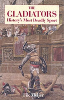 Gladiators : History's Most Deadly Sport, Paperback Book
