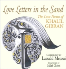 Love Letters in the Sand : The Love Poems of Khalil Gibran, Hardback Book