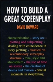 How to Build a Great Screenplay, Paperback / softback Book
