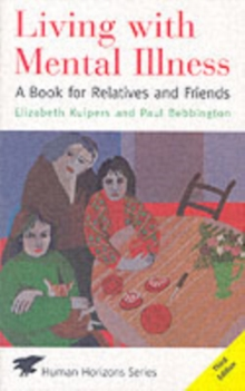 Living with Mental Illness : A Book for Relatives and Friends, Paperback Book