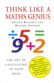 Think Like a Maths Genius : The Art of Calculating in Your Head, Paperback Book
