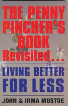 Penny Pincher's Book Revisited : Living Better for Less, Paperback Book