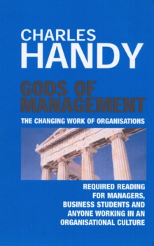 Gods of Management : The Changing Work of Organisations, Paperback Book
