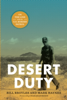Desert Duty : On the Line with the U.S. Border Patrol, Paperback / softback Book