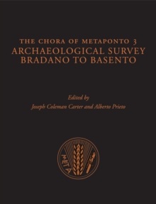 The Chora of Metaponto 3 : Archaeological Field Survey-Bradano to Basento, Hardback Book