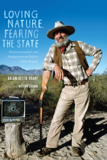 Loving Nature, Fearing the State : Environmentalism and Antigovernment Politics before Reagan