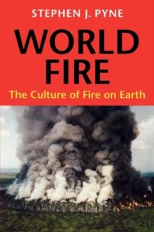 World Fire : The Culture of Fire on Earth, Paperback / softback Book
