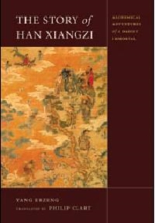 The Story of Han Xiangzi : The Alchemical Adventures of a Daoist Immortal, Paperback / softback Book