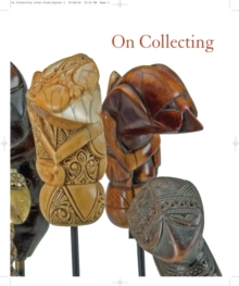 On Collecting : From Private to Public, Featuring Folk and Tribal Art from the Diane and Sandy Breuer Collection, Paperback / softback Book