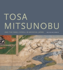 Tosa Mitsunobu and the Small Scroll in Medieval Japan, Hardback Book