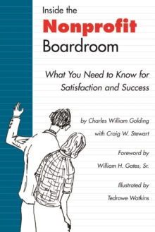 Inside the Nonprofit Boardroom : What You Need to Know for Satisfaction and Success, Paperback / softback Book