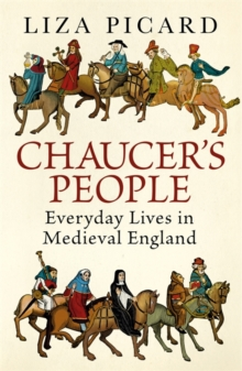 Chaucer's People : Everyday Lives in Medieval England, Hardback Book