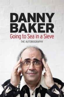 Going to Sea in a Sieve : The Autobiography, Hardback Book
