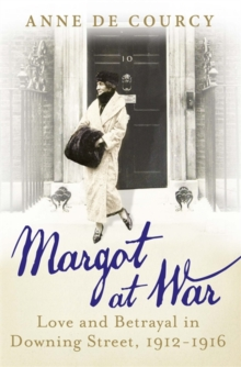 Margot at War : Love and Betrayal in Downing Street, 1912-1916, Hardback Book