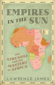 Empires in the Sun : The Struggle for the Mastery of Africa, Hardback Book