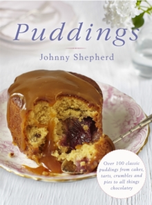 Puddings : Over 100 Classic Puddings from Cakes, Tarts, Crumbles and Pies to All Things Chocolatey, Hardback Book