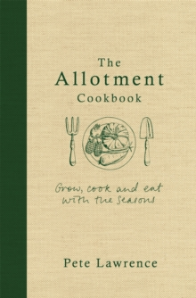 The Allotment Cookbook, Hardback Book