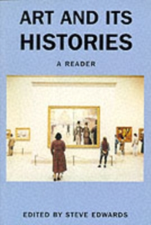 Art and Its Histories : A Reader, Paperback Book