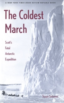 The Coldest March : Scott's Fatal Antarctic Expedition, Paperback Book